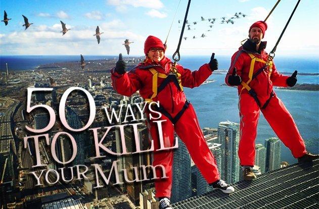 50 Ways to Kill Your Mum